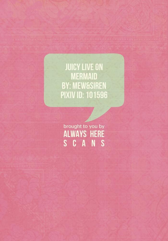 Juicy live on mermaid. 22